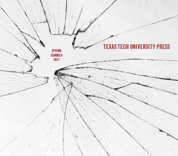 texas tech u press spring summer 2017